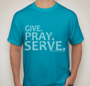 Give, Pray, Serve Maple Grove T-Shirt